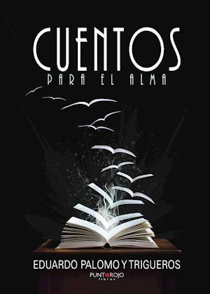 Cuentos para el alma af Eduardo Palomo Y Trigueros