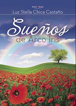 Sueños de Arco Iris af Luz Stella Chica Castano