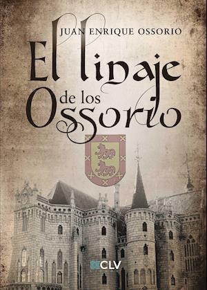 El linaje de los Ossorio af Juan Enrique Ossorio