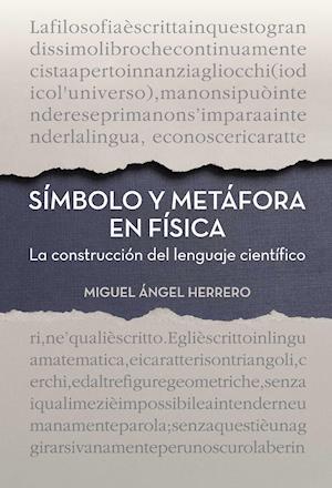 Símbolo y metáfora en física af Miguel Ángel Herrero García