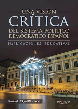 Una visión crítica del sistema político democrático español