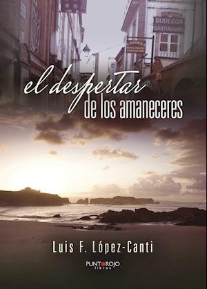 El despertar de los amaneceres af Luis F. López-Canti