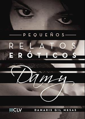 Pequeños relatos eróticos Damy