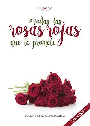 Todas las rosas rojas que te prometí
