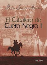 El caballero de Cuero Negro II af Pedro García Méndez