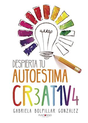 Despierta tu autoestima creativa af Gabriela Bolpillar González