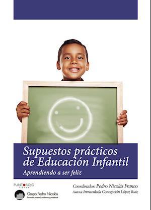 Supuestos prácticos de Educación Infantil af Inmaculada Concepción López  Ruiz, Inmaculada Concepción López  Ruiz, Inmaculada Concepción López  Ruiz