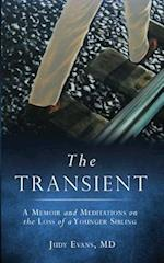 THE TRANSIENT: A Memoir and Meditations on the Loss of a Younger Sibling
