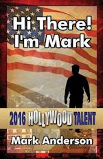 Hi There! I'm Mark (Hollywood Talent)