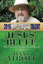 Jesus' Bluff: The Universal Scandal of the World (Hollywood Talent)