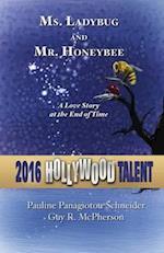 Ms. Ladybug and Mr. Honeybee af Pauline Panagiotou-Schneider, Guy R. McPherson
