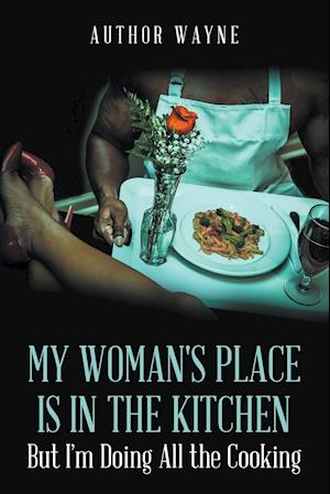 Bog, paperback My Woman's Place Is in the Kitchen af Author Wayne