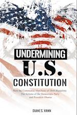 Undermining the U.S. Constitution
