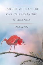 I Am the Voice of the One Calling in the Wilderness