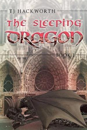 Bog, hæftet The Sleeping Dragon: Book 1 af Tj Hackworth