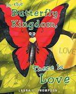 In the Butterfly Kingdom There Is Love