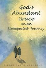 God's Abundant Grace on an Unexpected Journey