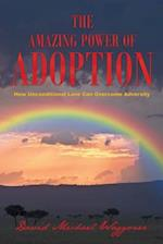 The Amazing Power of Adoption: How Unconditional Love Can Overcome Adversity