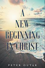 A New Beginning in Christ