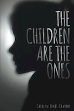 The Children Are the Ones