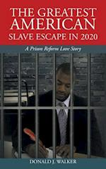 The Greatest American Slave Escape in 2020