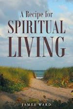 A Recipe for Spiritual Living