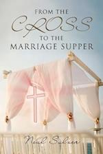 From the Cross to the Marriage Supper