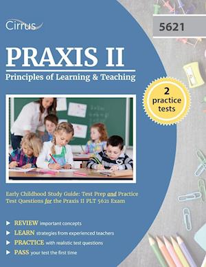 Bog, paperback Praxis II Principles of Learning and Teaching Early Childhood Study Guide af Cirrus Test Prep, Raxis 5621 Exam Prep Team