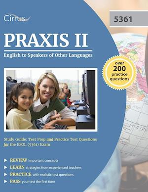 Bog, paperback Praxis II English to Speakers of Other Languages Study Guide af Cirrus Test Prep, Praxis II Esol Exam Prep Team