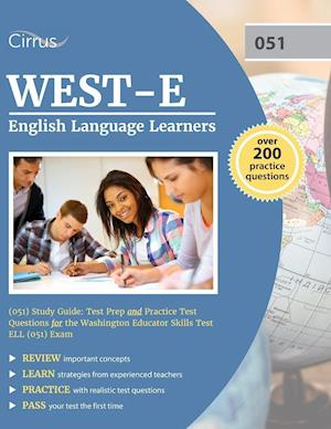 Bog, paperback West-E English Language Learners (051) Study Guide af Cirrus Test Prep, West-E Ell Exam Prep Team