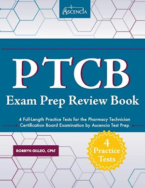 Bog, paperback Ptcb Exam Prep Review Book with Practice Test Questions af Ascencia Test Prep