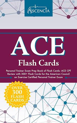 ACE Personal Trainer Exam Prep Book of Flash Cards: ACE CPT Review with 300+ Flash Cards for the American Council on Exercise Certified Personal Train