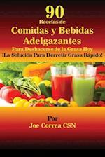 90 Recetas de Comidas y Bebidas Adelgazantes Para Deshacerse de la Grasa Hoy af Joe Correa