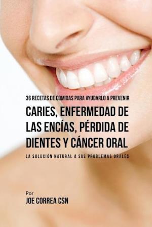 Bog, paperback 36 Recetas de Comidas Para Ayudarlo a Prevenir Caries, Enfermedad de Las Encias, Perdida de Dientes y Cancer Oral af Joe Correa