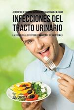 43 Recetas de Comidas Naturales Para Ayudarlo a Curar Infecciones del Tracto Urinario