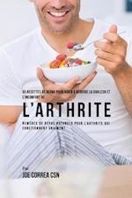55 Recettes de Repas Pour Aider a Reduire La Douleur Et L'Inconfort de L'Arthrite