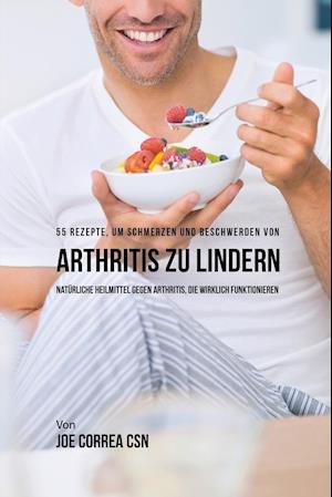 Bog, paperback 55 Rezepte, Um Schmerzen Und Beschwerden Von Arthritis Zu Lindern af Joe Correa