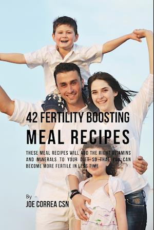 Bog, paperback 42 Fertility Boosting Meal Recipes af Joe Correa