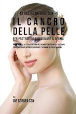 43 Ricette Naturali Contro Il Cancro Della Pelle Per Proteggere E Ravvivare Il Derma