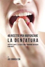 46 Ricette Per Rafforzare La Dentatura