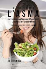 61 Ricette Contro L'Asma Che Contribuiranno a Ridurre Naturalmente La Cronicita Dei Fastidiosi Sintomi
