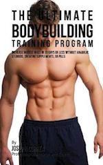 The Ultimate Bodybuilding Training Program