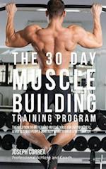 The 30 Day Muscle Building Training Program