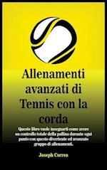 Allenamenti Avanzati Di Tennis Con La Corda