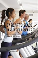 37 Heart Disease Juice Recipe Remedies