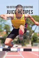 50 Osteoporosis Fighting Juice Recipes