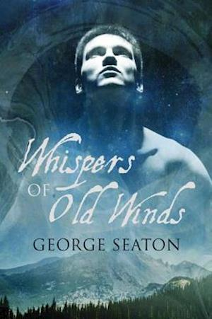 Whispers of Old Winds af George Seaton