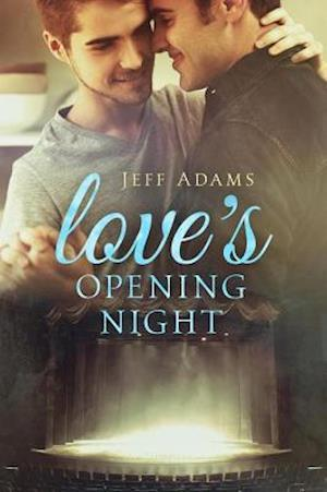 Love's Opening Night af Jeff Adams