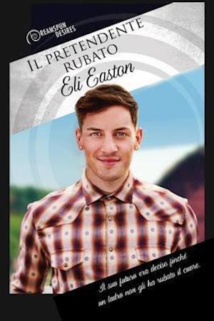 Il pretendente rubato af Eli Easton