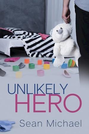 Unlikely Hero af Sean Michael